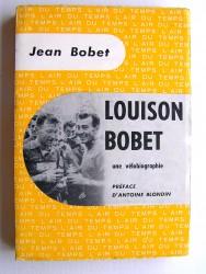 Louison Bobet. Une vélobiographie