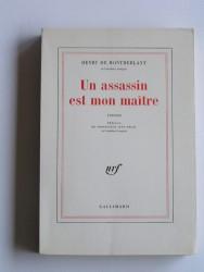 Henry de Montherlant - Un assassin est mon maître