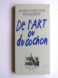 Marie-Christine Hugonot - De l'Art et du cochon