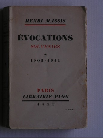 Henri Massis - Evocations. Souvenirs. 1905 - 1911