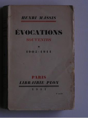 Henri Massis - Evocations. Souvenirs. 1905 - 1911