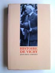 Jean-Paul Cointet - Histoire de Vichy