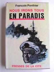 François Ponthier - Nous irons tous en Paradis