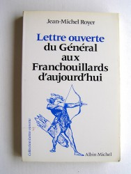 Jean-Michel Royer - Lettre ouverte du General aux franchouillards d'aujourd'hui