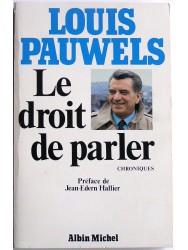 Louis Pauwels - Le droit de parler