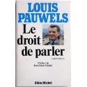 Louis Pauwels - Le droit de parler. Chroniques