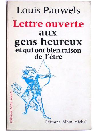 Louis Pauwels - lettre ouverte aux gens heureux et qui ont bien raison de l'être