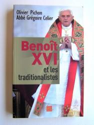 Olivier Pichon - Benoït XVI et les traditionalistes