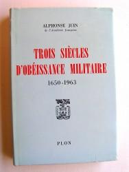 Trois siècles d'obéissance militaire. 1650 - 1963