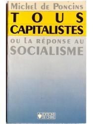 Tous capitalistes ou la réponse au socialisme