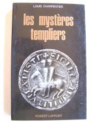Louis Charpentier - Les mystères des Templiers
