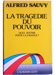 La tragédie du pouvoir. Quel avenir pour la France?