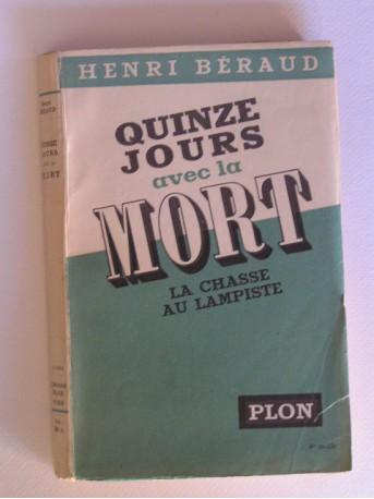 Henri Béraud - Quinze jours avec la mort. La chasse au lampiste