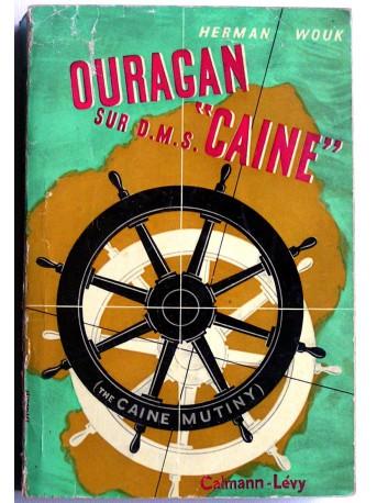 """Herman Wouk - Ouragan sur le D.M.S. """"Caine"""""""