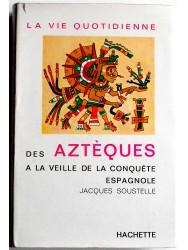 Le vie quotidienne des Aztèques à la veille de la conquête espagnol