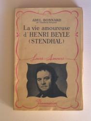 La vie amoureuse d'Henri Beyle (Stendhal)