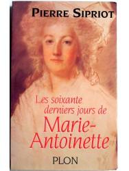 les soixante derniers jours de Marie-Antoinette