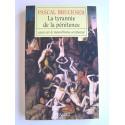 Pascal Bruckner - La tyrannie de la pénitence. Essai sur le masochisme occidental