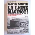 Roger Bruge - Faites sauter la ligne Maginot! Non, le soldat français de 40 n'a pas démérité!