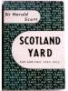 Sir Harold Scott - Scotland Yard par son chef. 1945 - 1953 - Scotland Yard par son chef. 1945 - 1953