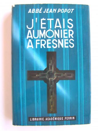 Chanoine Jean Popot - J'étais aumônier à Fresnes