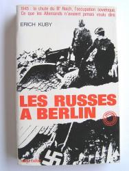 Erich Kuby - Les Russes à berlin