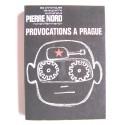Pierre Nord - Provocations à Prague