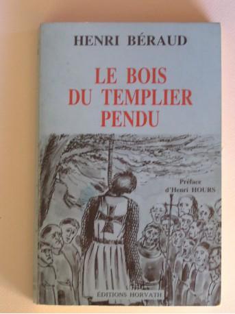 Henri Béraud - le bois du templier pendu. Préface d'Henri Hours.