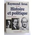 Raymond Aron - Raymond Aron. 1905 - 1983. Histoire et politique. textes et témoignages