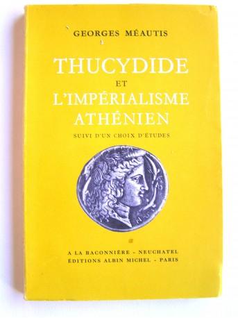Georges Meautis - Thucydide et l'impérialisme athénien suivi d'un choix d'études