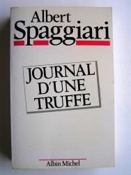 Albert Spaggiari - Journal d'une truffe