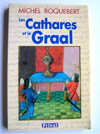 Michel Roquebert - Les Cathares et le Graal