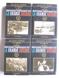 Histoire véridique de la Grande Guerre