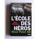 Rick Atkinson - L'école des héros. West Point 66