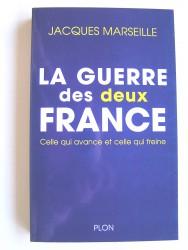 Jacques Marseille - La guerre des deux France. Celle qui avance et celle qui freine