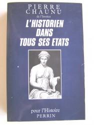 Pierre Chaunu - L'historien dans tous ses états
