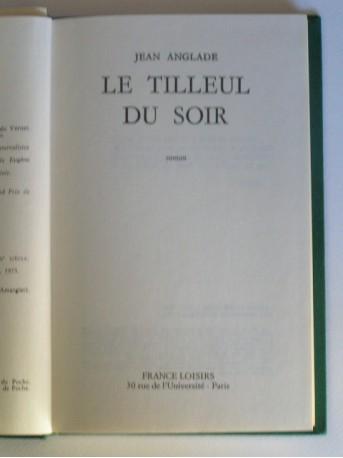 Jean Anglade - Le tilleul du soir