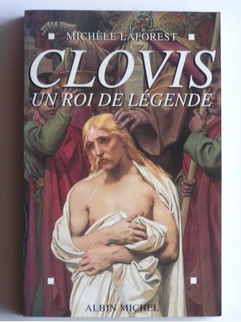 Michèle Laforest - Clovis. Un roi de légende