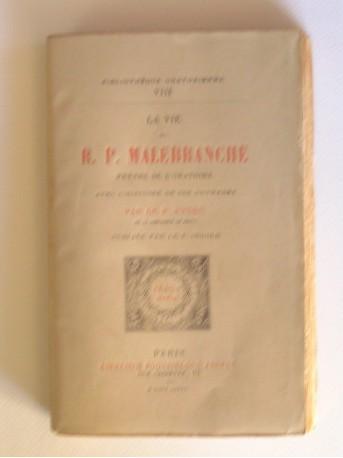 Père André - La vie du R.P. Malebranche. Prêtre de l'Oratoire.
