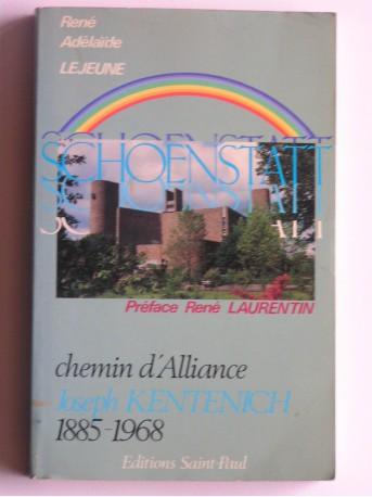 René et Adélaïde Lejeune - Schoenstatt. Chemin d'alliance. Joseph Kentenich. 1885 - 1968