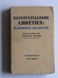 L'existentialisme chrétien: Gabriel Marcel