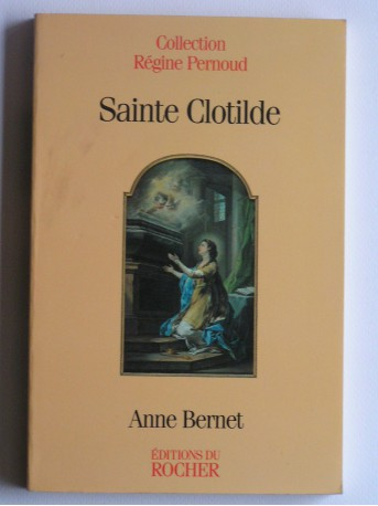 Anne Bernet - Sainte Clotilde