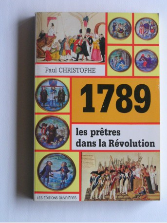 Abbé Paul Christophe - Les prêtres dans la révolution. 1789