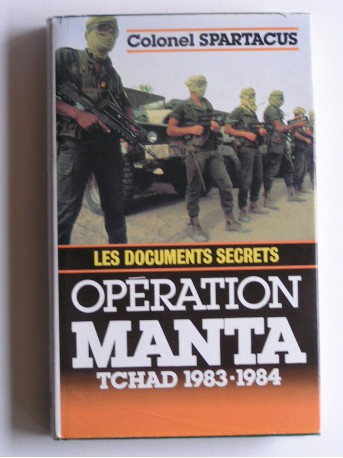 colonel Spartacus - Opération Manta. Tchad 1983 - 1984