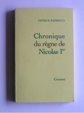Patrick Rambaud - Chronique du règne de Nicolas 1er