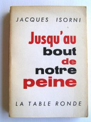 Maître Jacques Isorni - Jusqu'au bout de notre peine