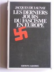 Les derniers jours du fascisme en Europe