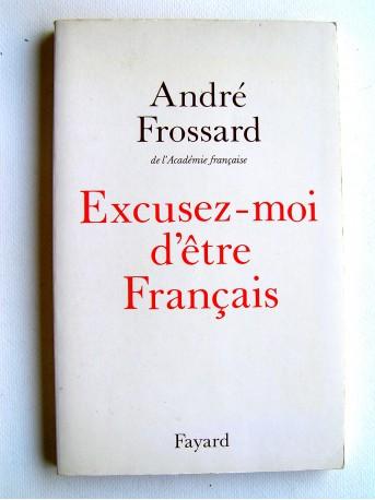 André Frossard - Excusez-moi d'être Français