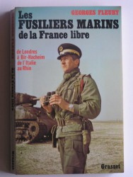 les fusiliers marins de la France Libre. De londres à Bir-Hacheim, de l'Italie au Rhin