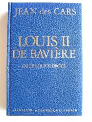 Louis II de bavière ou le roi foudroyé